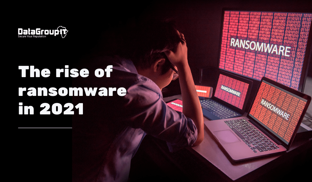 The rise of ransomware in 2021