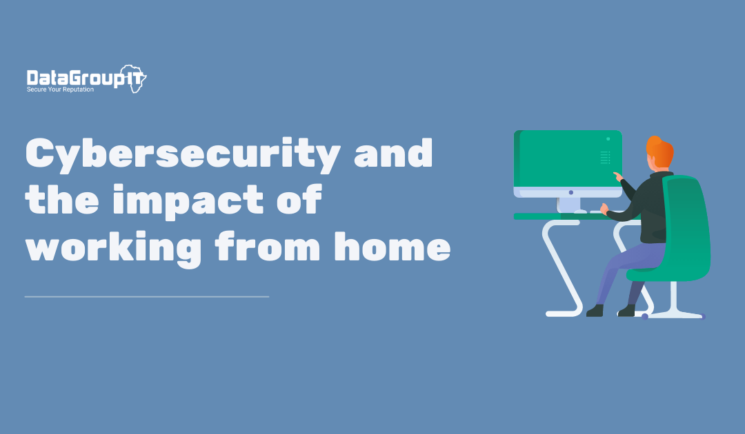 Cybersecurity and the impact of working from home